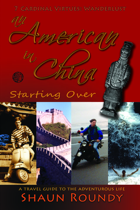 An American in China: Starting Over. A Travel Guide to the Adventurous Life